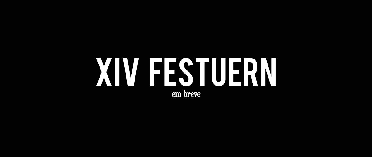 Em breve: XIV Festuern