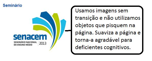 Acessibilidade: utilizamos imagens sem transição e que não piscam.